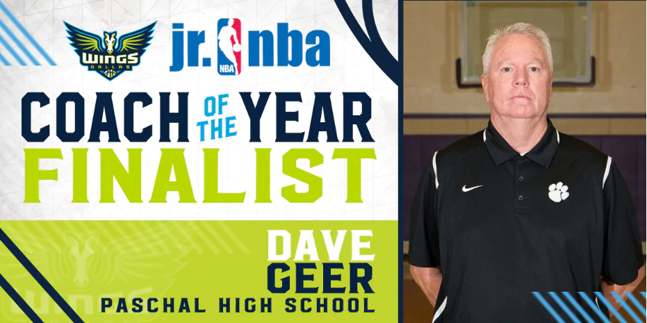 Coach Geer was named as a finalist by the Dallas Wings for Jr. NBA Coach of the Year.
