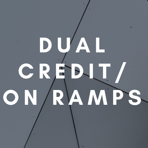 Dual Credit/On Ramps Information!