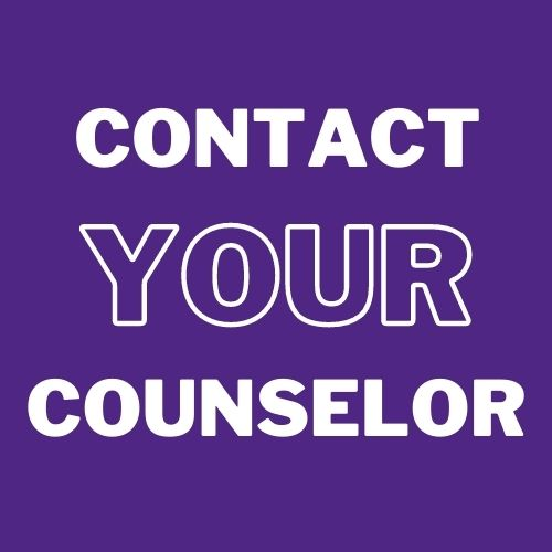 Contact your Counselor