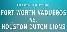 Fort Worth ISD Night at Fort Worth Vaqueros Soccer Game