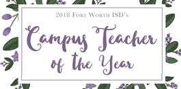 Fort Worth ISD Campus Teachers of The Year
