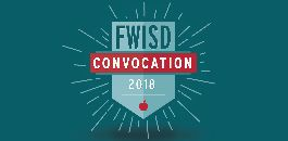 Video Encourages Fort Worth ISD Teachers to Mark Their Calendars for Convocation 2018