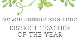 Fort Worth ISD Announces 2019 District Teacher  of the Year Winners