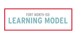 Discover the Fort Worth ISD Learning Model