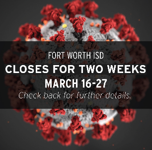 FWISD Closed for Two Weeks in Response to COVID-19