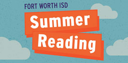 Students and Families:  Use Fort Worth ISD's Free Online Summer Reading Resources