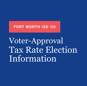 Fort Worth ISD Voters Pass Voter Approval Tax Ratification Election