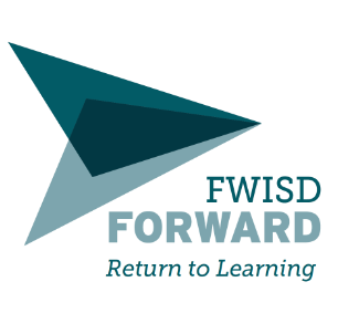 Fort Worth ISD >>Forward Virtual Town Hall on Return to Learning To Be Held August 11