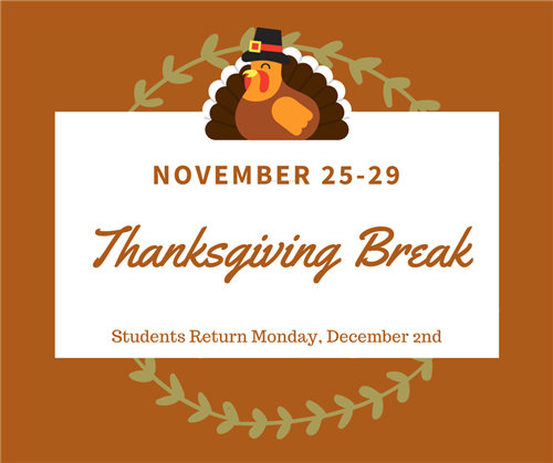 Thanksgiving Break November 25-29