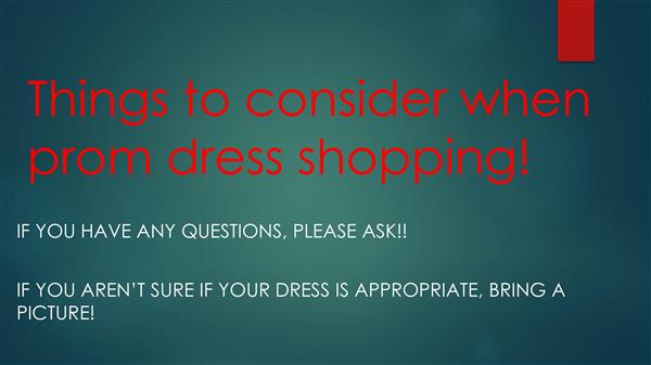 Are you Prom Dress Shopping? Please review the following Guidelines