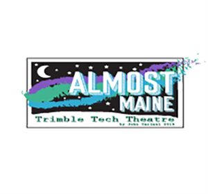"TTHS Theatre Arts Presents:  ""Almost, Maine"""