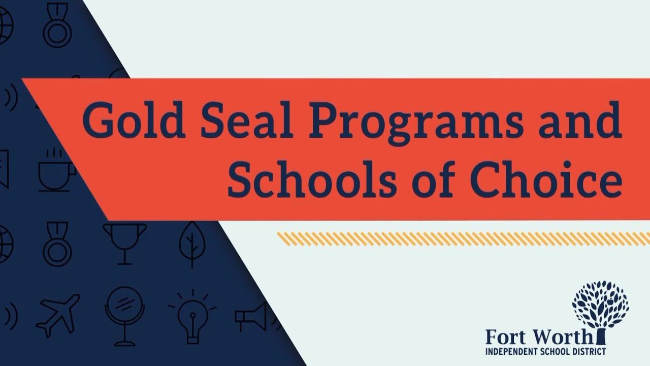 FWISD GOLD SEAL Programs and Schools of Choice 2021-22