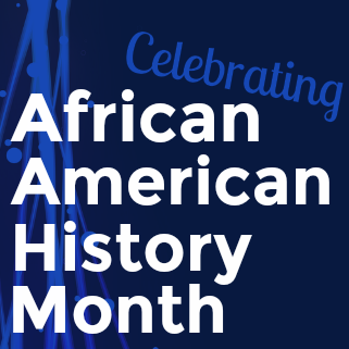 February is African American History Month