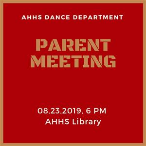 AHHS Dance Department Parent Meeting - Friday, August 23rd at 6pm in the Library
